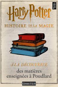 À la découverte des matières enseignées à Poudlard (livres 1-4) | Pottermore Publishing, . Auteur