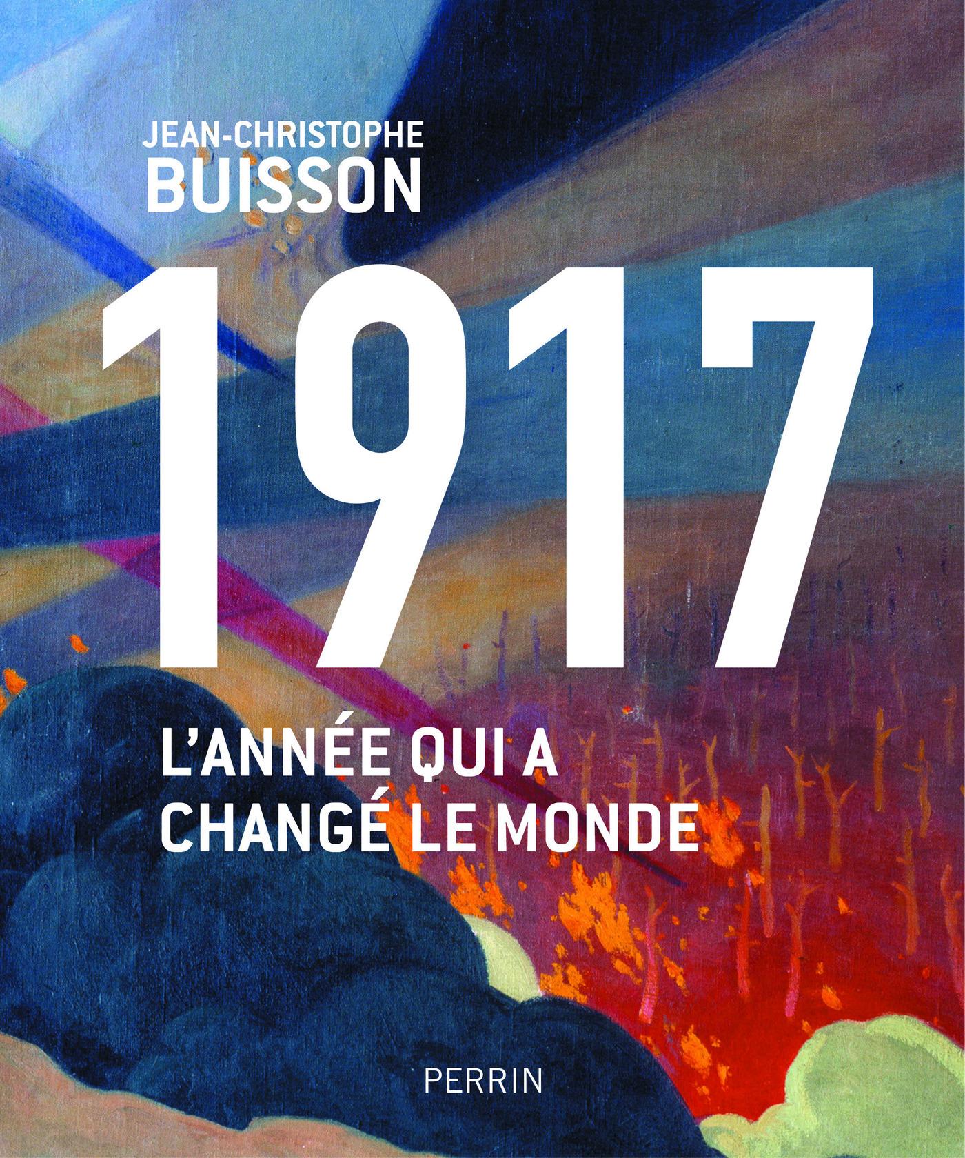 1917, l'année qui a changé le monde   BUISSON, Jean-Christophe