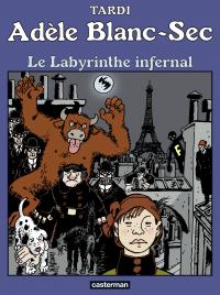 Adèle Blanc-Sec (Tome 9)  - Le Labyrinthe infernal