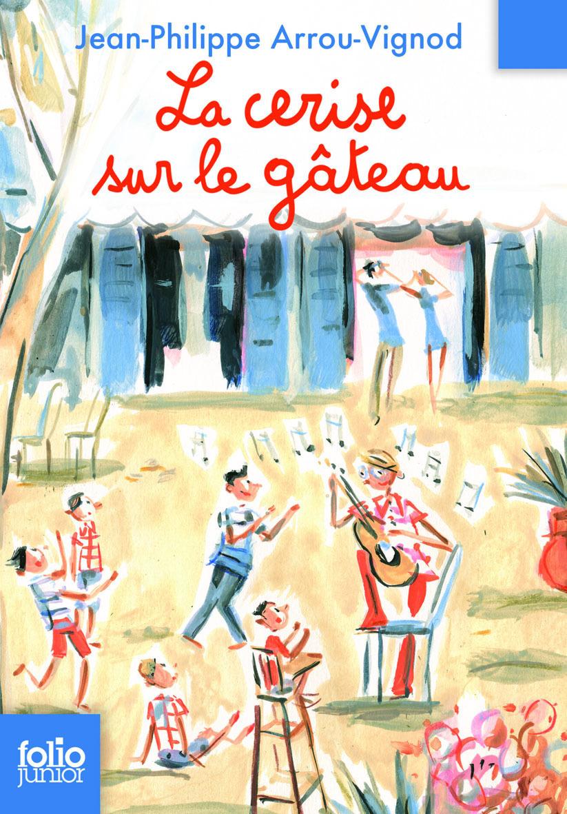 Histoires des Jean-Quelque-Chose (Tome 4) - La cerise sur le gâteau | Arrou-Vignod, Jean-Philippe