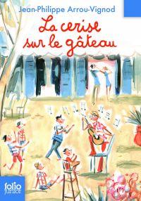Histoires des Jean-Quelque-Chose (Tome 5) - La cerise sur le gâteau | Arrou-Vignod, Jean-Philippe. Auteur