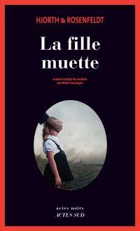 La fille muette | Hjorth, Michaël. Auteur