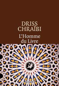 L'Homme du Livre | Chraïbi, Driss. Auteur