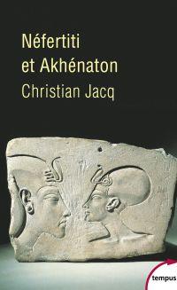 Néfertiti et Akhenaton | JACQ, Christian. Auteur