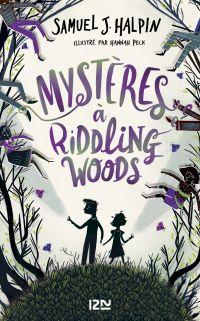 Mystères à Riddling Woods | Halpin, Samuel J.