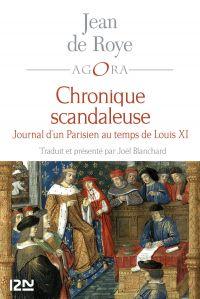 La Chronique scandaleuse | Jean de Roye (1425?-1495?). Auteur