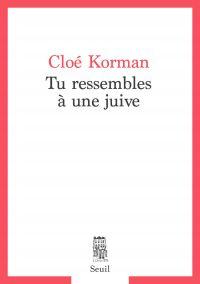 Tu ressembles à une juive | Korman, Cloé. Auteur
