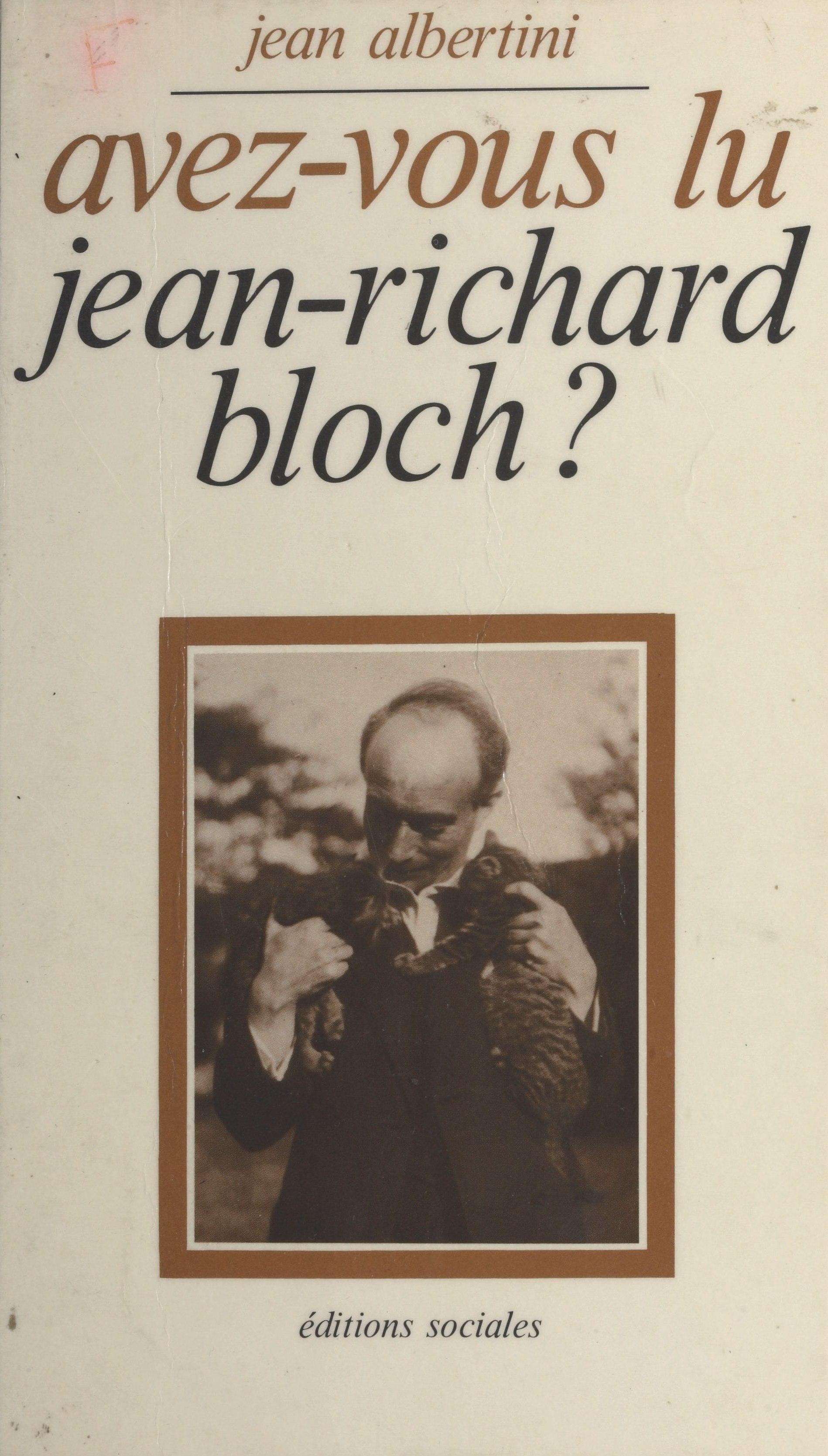 Avez-vous lu Jean-Richard Bloch ?   Albertini, Jean