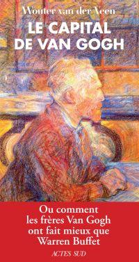 Le Capital de Van Gogh | Veen, Wouter van der. Auteur