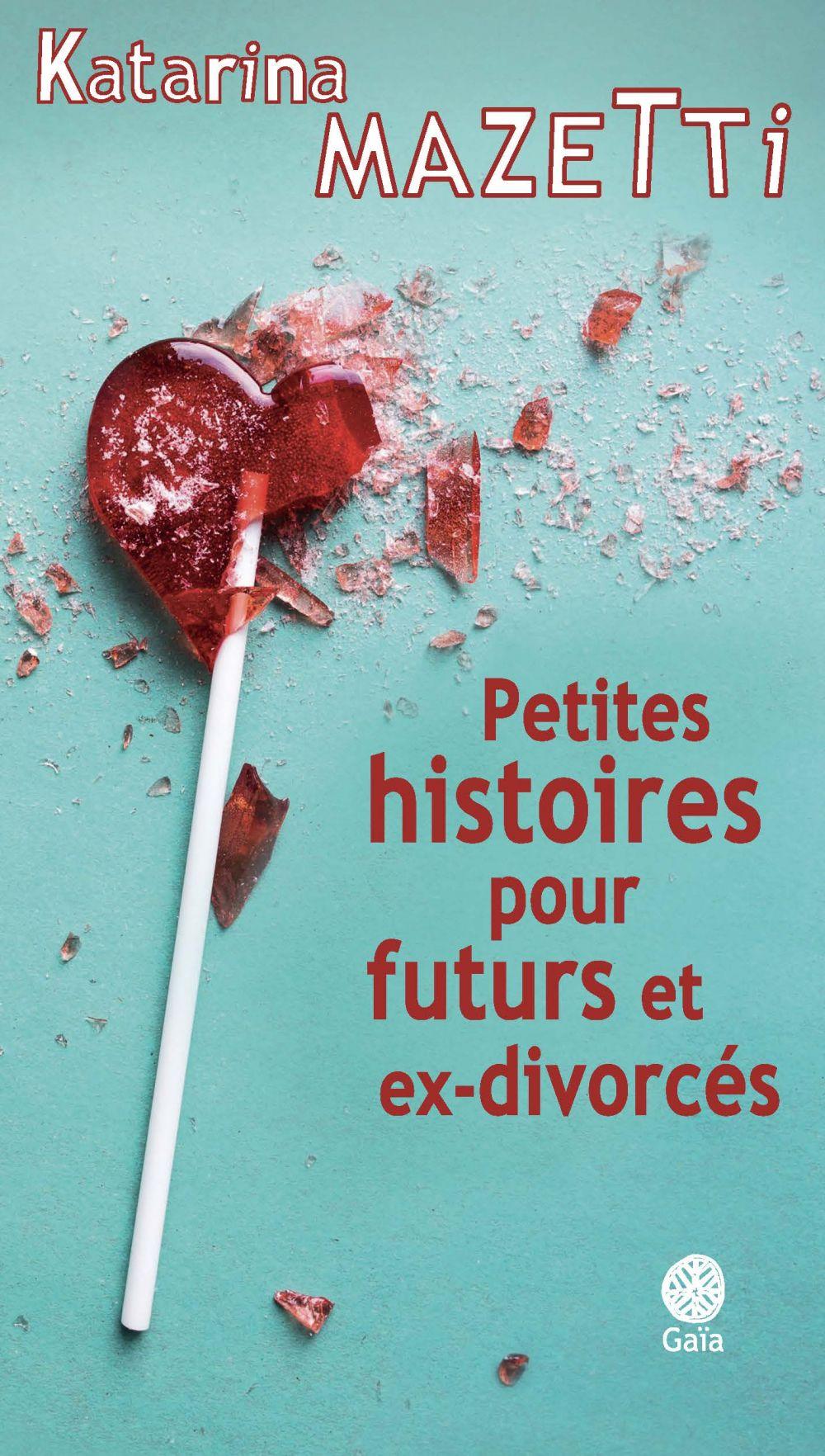 Petites histoires pour futurs et ex-divorcés   Mazetti, Katarina. Auteur