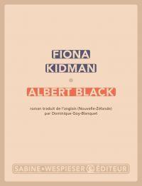 Albert Black | Kidman, Fiona (1940-....). Auteur