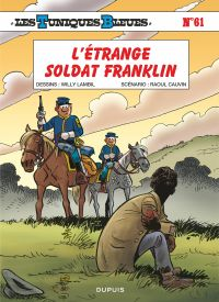 Les Tuniques Bleues - Tome 61 - L'étrange soldat Franklin | Cauvin, . Auteur