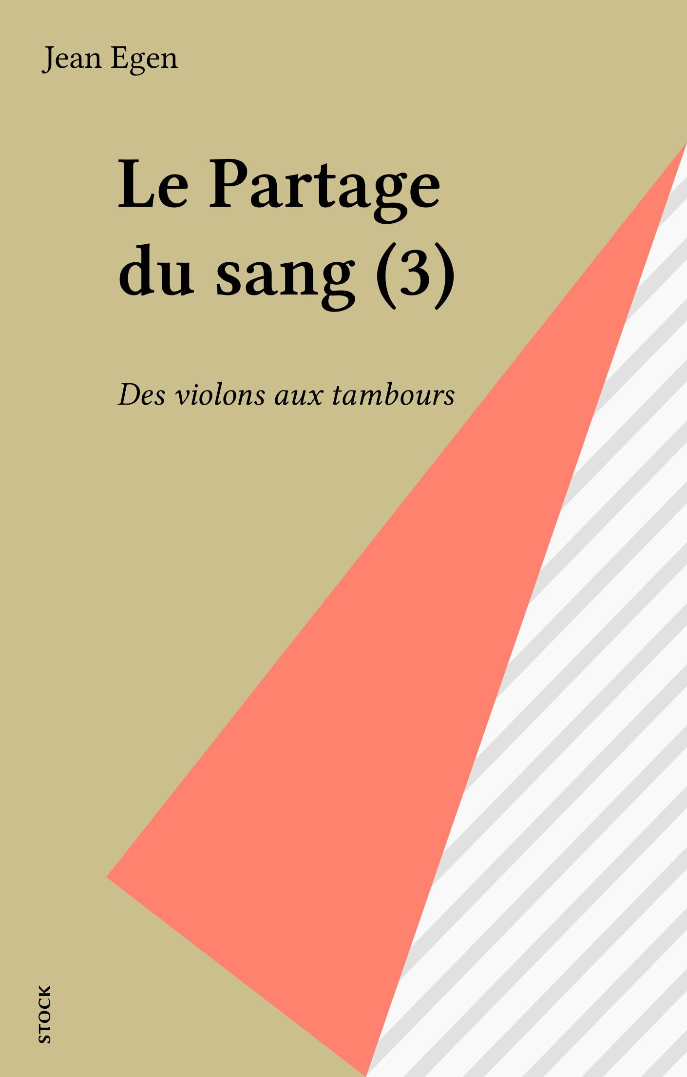 Le Partage du sang (3), DES VIOLONS AUX TAMBOURS