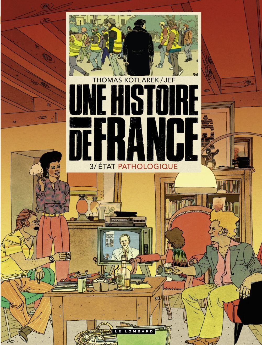 Une Histoire de France - tome 3 - État pathologique | Kotlarek, Thomas. Auteur