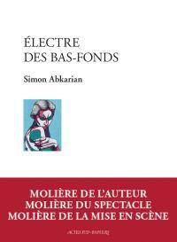 Electre des bas-fonds | Abkarian, Simon. Auteur