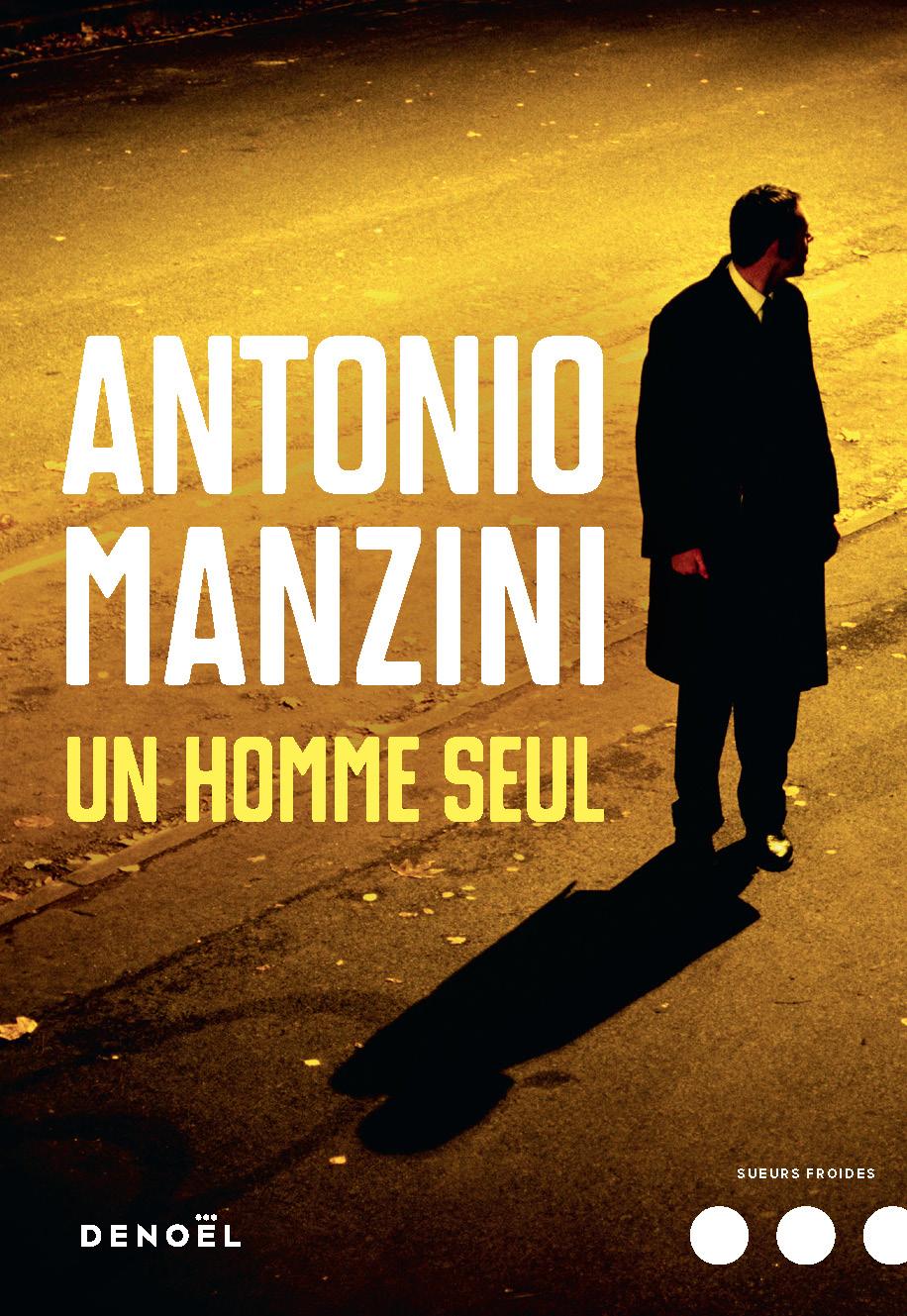 Un homme seul | Manzini, Antonio