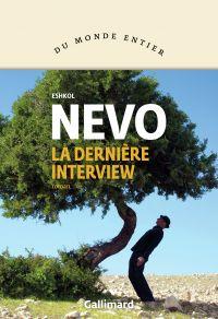 La dernière interview | Nevo, Eshkol (1971-....). Auteur
