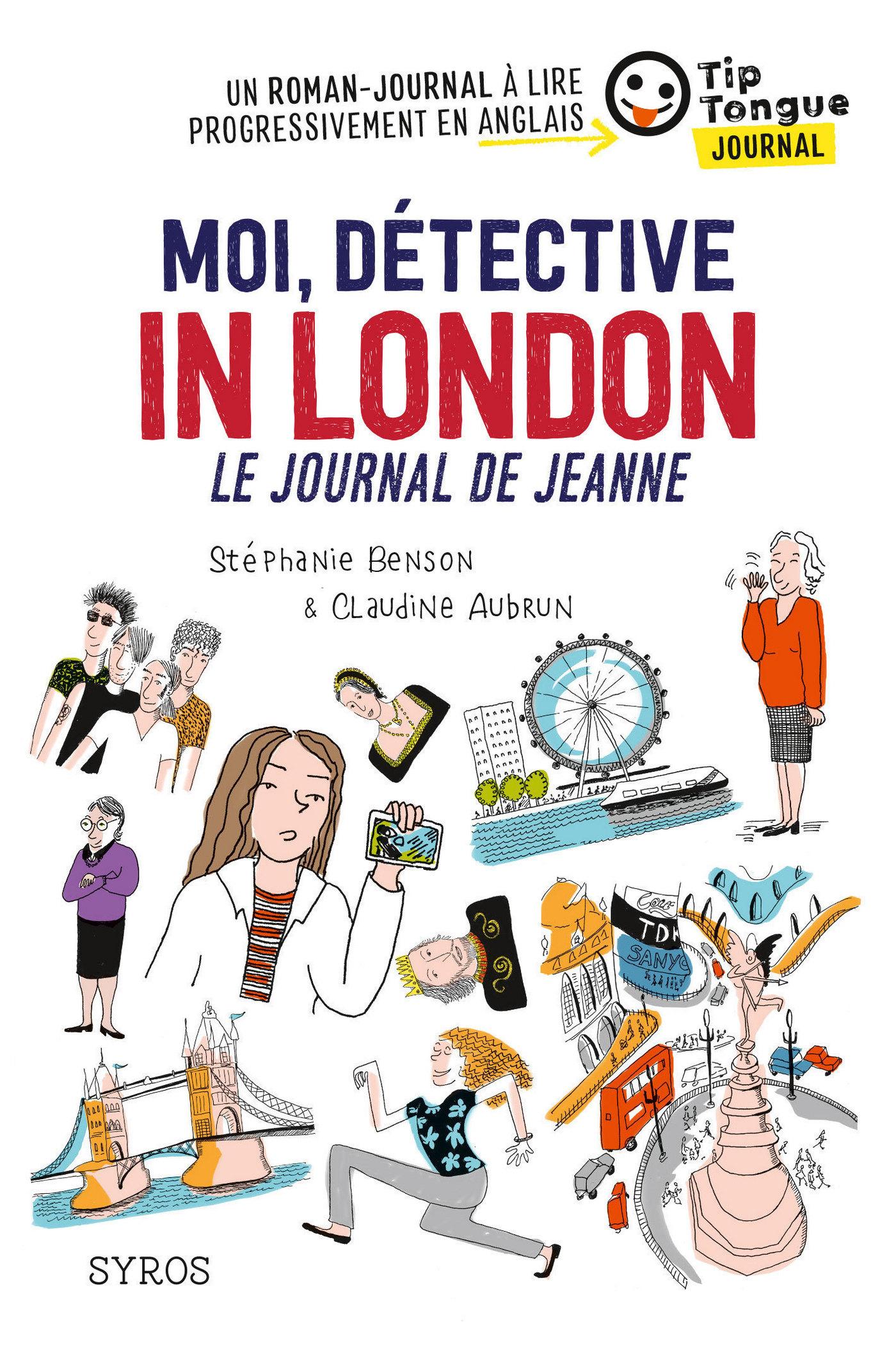 Moi, détective in London - Le journal de Jeanne - collection Tip Tongue - A1 introductif - 8/10 ans