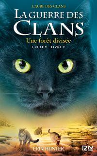 La guerre des clans : cycle 5, l'aube des clans. Volume 5, Une forêt divisée