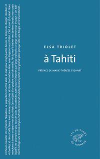 A Tahiti | Triolet, Elsa (1896-1970). Auteur