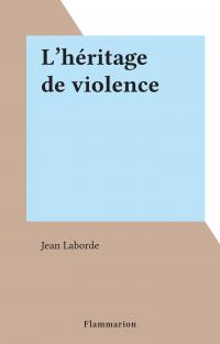 L'héritage de violence