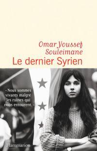 Le dernier Syrien | Souleimane, Omar Youssef (1987-....). Auteur