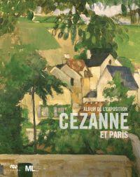 Cézanne et Paris : L'album ...