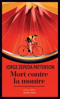 Mort contre la montre | Zepeda Patterson, Jorge (1952-....). Auteur