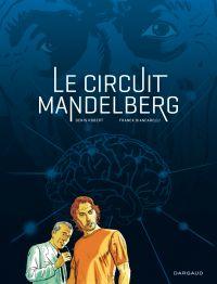 Le Circuit Mandelberg | Robert, Denis (1958-....). Auteur