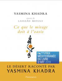 Ce que le mirage doit à l'oasis | Khadra, Yasmina. Auteur