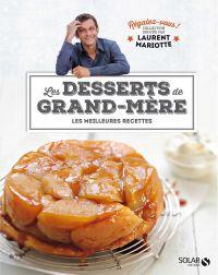 Desserts de grand-mère - Régalez-vous ! | MARIOTTE, Laurent. Contributeur