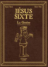 Jésus Sixte - Tome 1-  La G...
