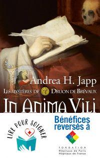 Les mystères de Druon de Brévaux (Tome 4) - In anima vili | Japp, Andrea H.. Auteur