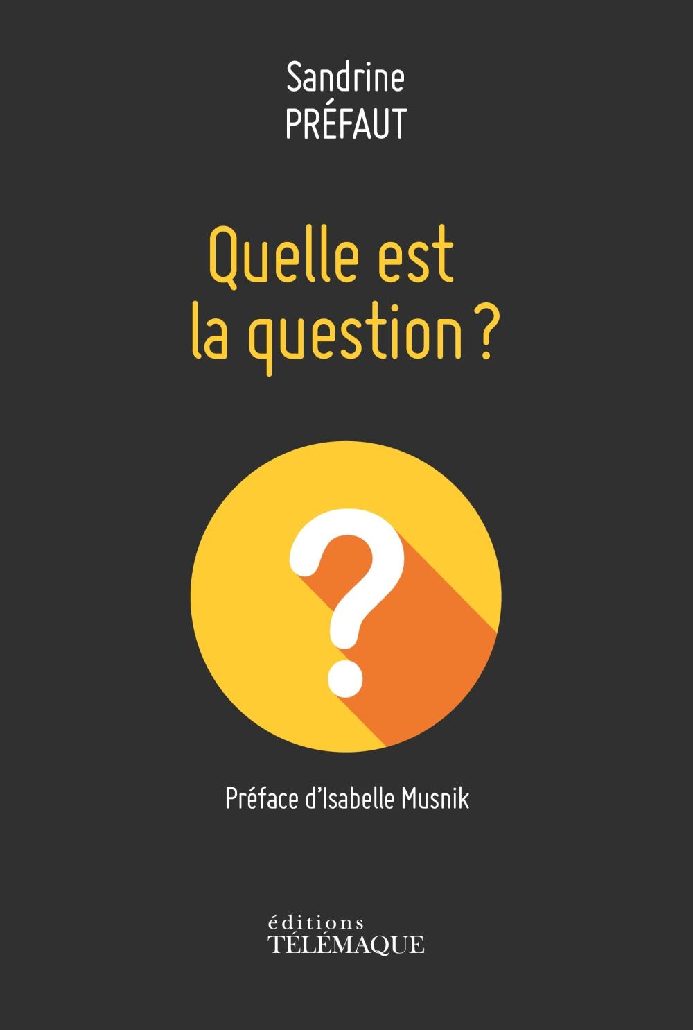 Quelle est la question ?