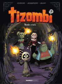 Tizombi - Tome 4 - Mondes c...