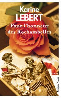 Pour l'honneur des Rochambelles | LEBERT, Karine. Auteur
