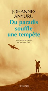 Du paradis souffle une tempête | Anyuru, Johannes (1979-....). Auteur