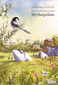 Petit traité d'écologie sauvage - Tome 3 - Mythopoïèse