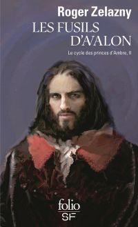 Le cycle des princes d'Ambre. Volume 2, Les fusils d'Avalon