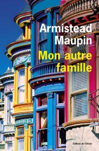 Mon autre famille | Maupin, Armistead (1944-....). Auteur