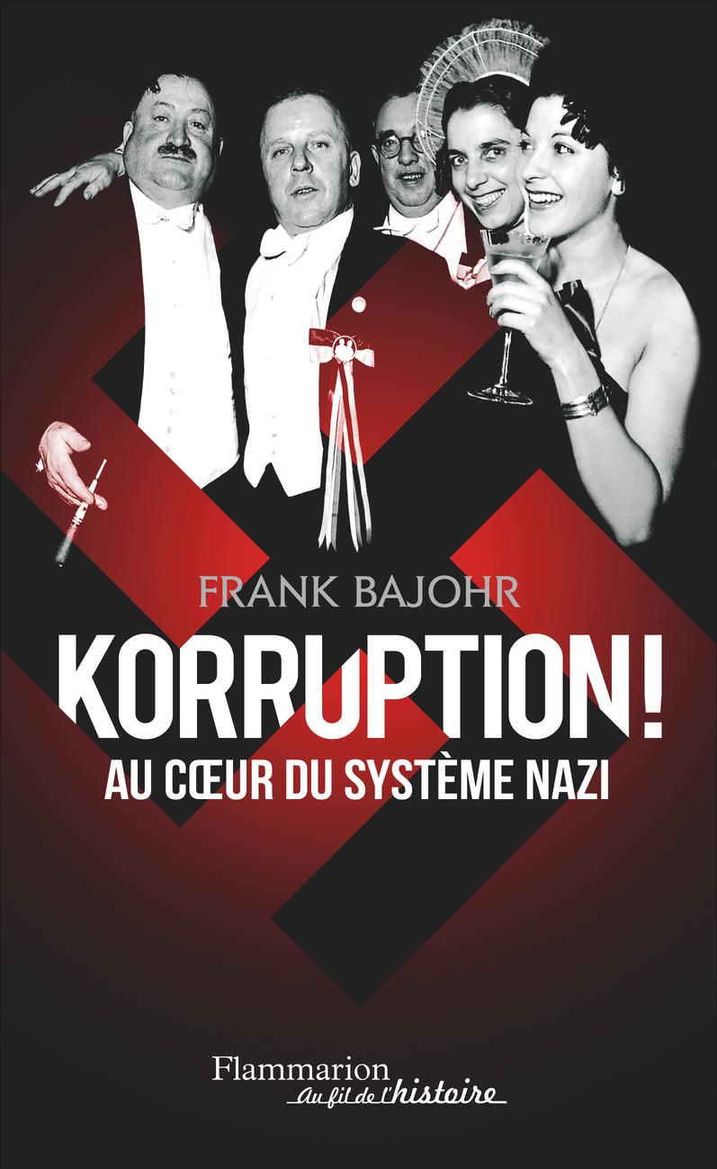 Korruption ! Au coeur du système nazi