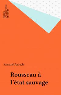 Rousseau à l'état sauvage