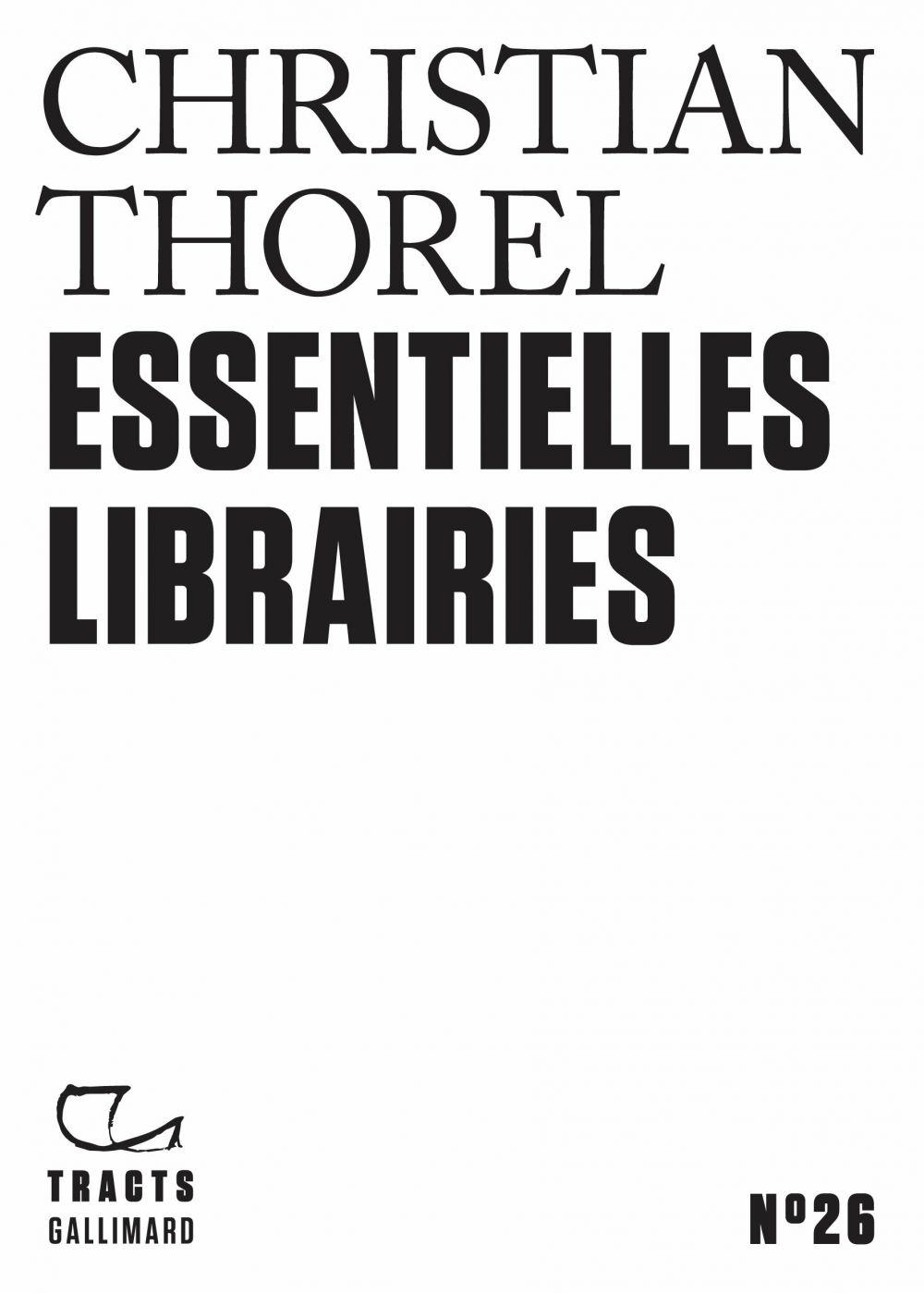 Tracts (N°26) - Essentielles librairies | Thorel, Christian (1953-....). Auteur
