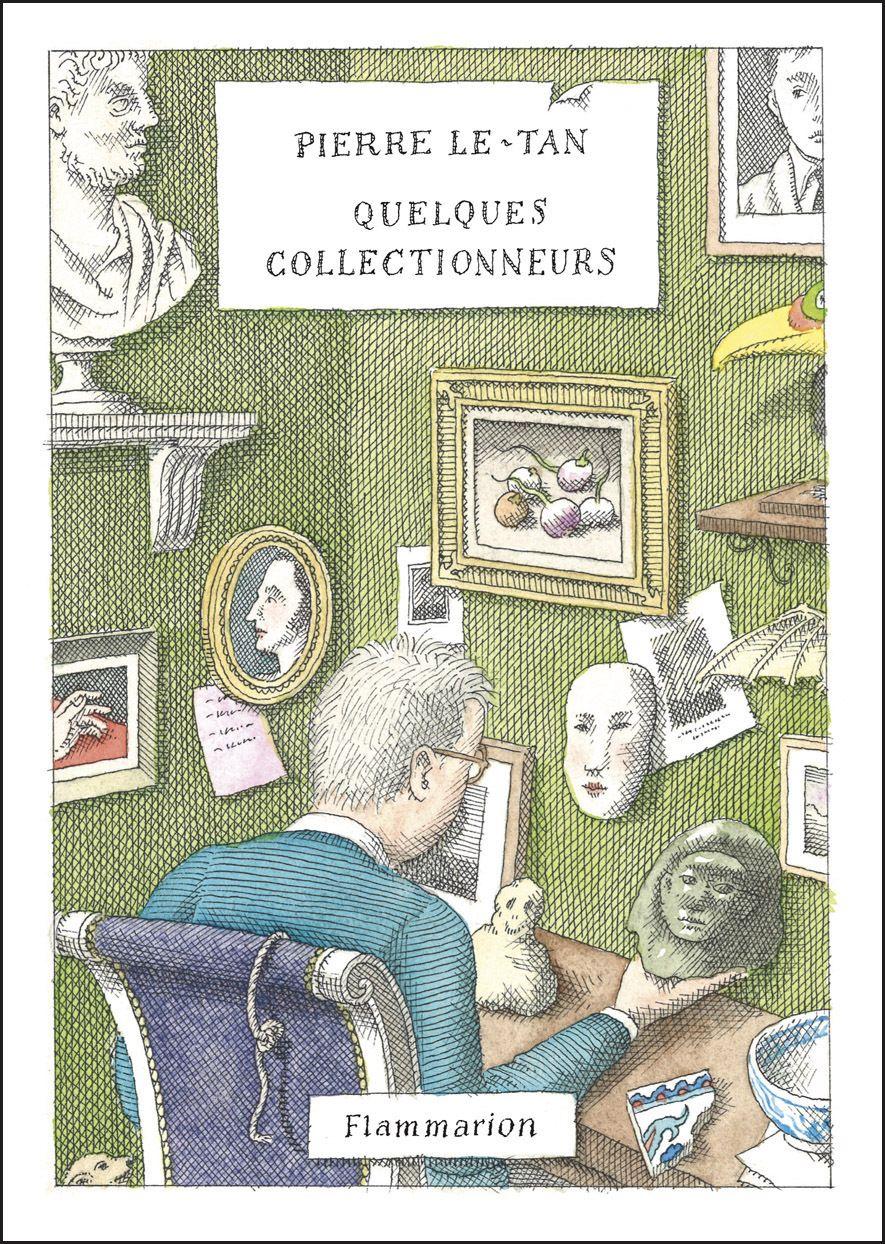 Quelques collectionneurs   Le-Tan, Pierre (1950-2019). Auteur