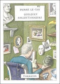 Quelques collectionneurs | Le-Tan, Pierre (1950-2019). Auteur