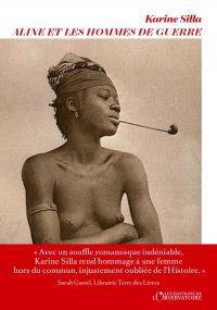 Aline et les hommes de guerre | Silla, Karine. Auteur
