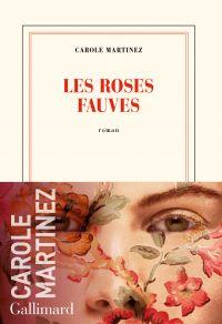 Les roses fauves | Martinez, Carole. Auteur