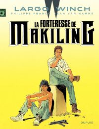 Largo Winch. Volume 7, La forteresse de Makiling