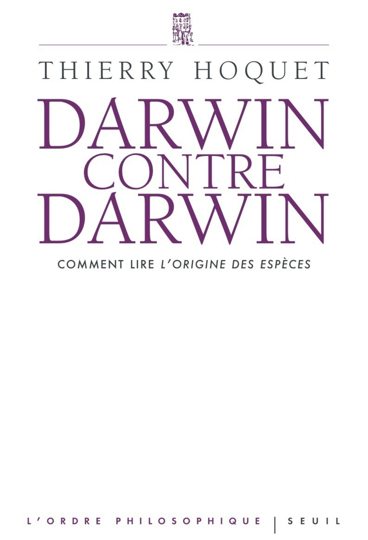 Darwin contre Darwin. Comment lire L'Origine des espèces?