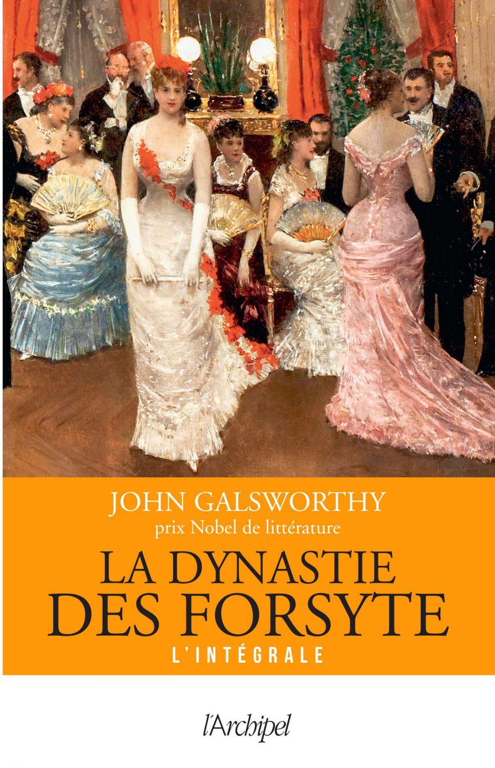 La dynastie des Forsyte - Version intégrale | Galsworthy, John. Auteur